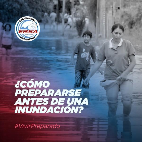 EPSA - ¿Cómo prepararse antes de una inundación?
